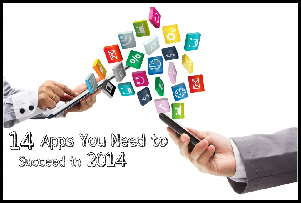 14 Apps You Need to Succeed in 2014