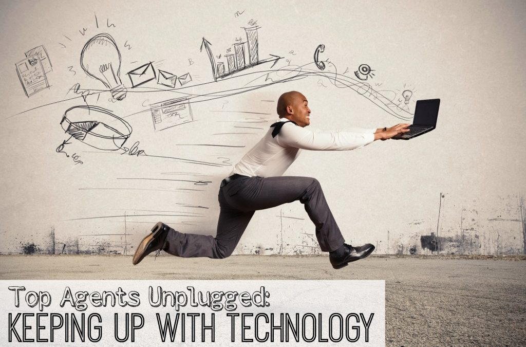 Top Agents Unplugged: Keeping Up With Technology