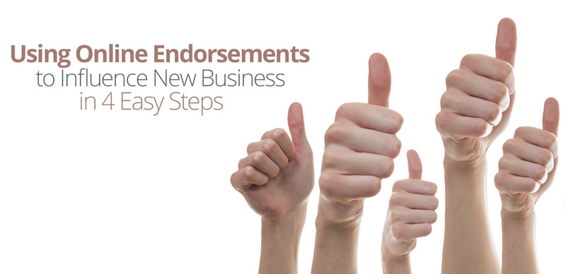 Using Online Endorsements to Influence New Business in 4 Easy Steps