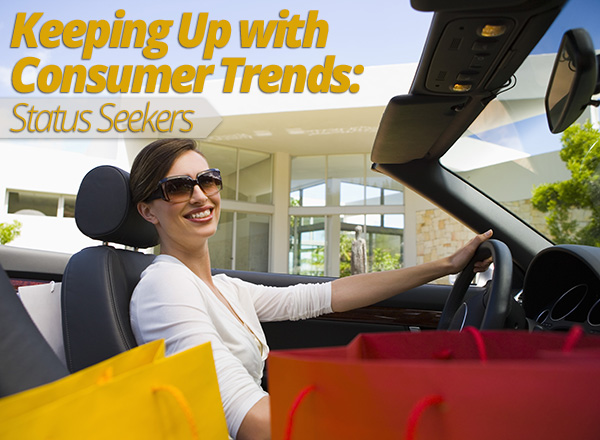 Keeping Up with Consumer Trends: Status Seekers