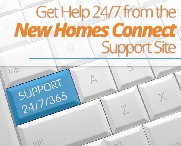 Get Help 24/7 from the New Homes Connect Support Site!