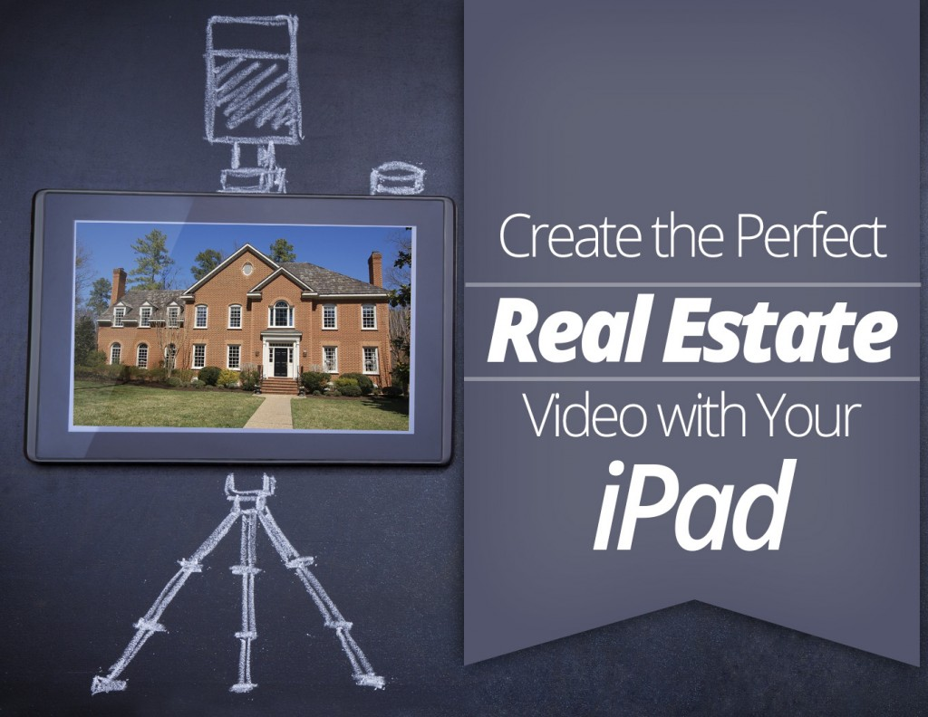 Create the Perfect Real Estate Video with Your iPad