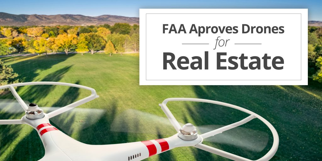 FAA Finally Approves Drones for Real Estate: Will it be Worth Your Time?