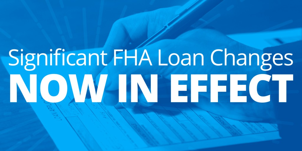 Significant FHA loan program changes took effect September 15th, 2015