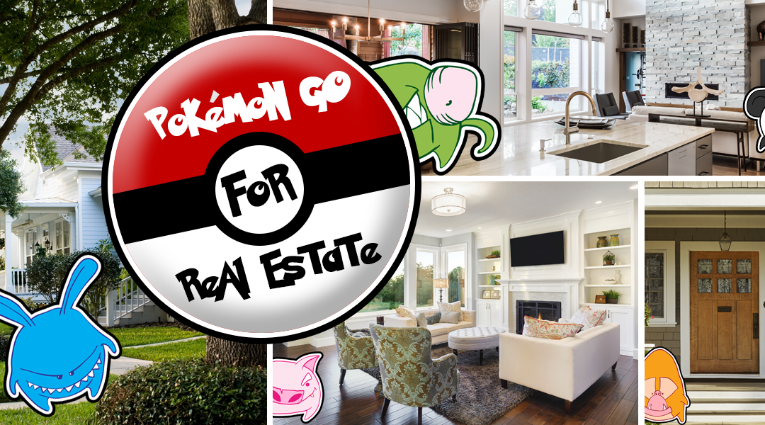 Pokémon GO for Real Estate- Could It Work?