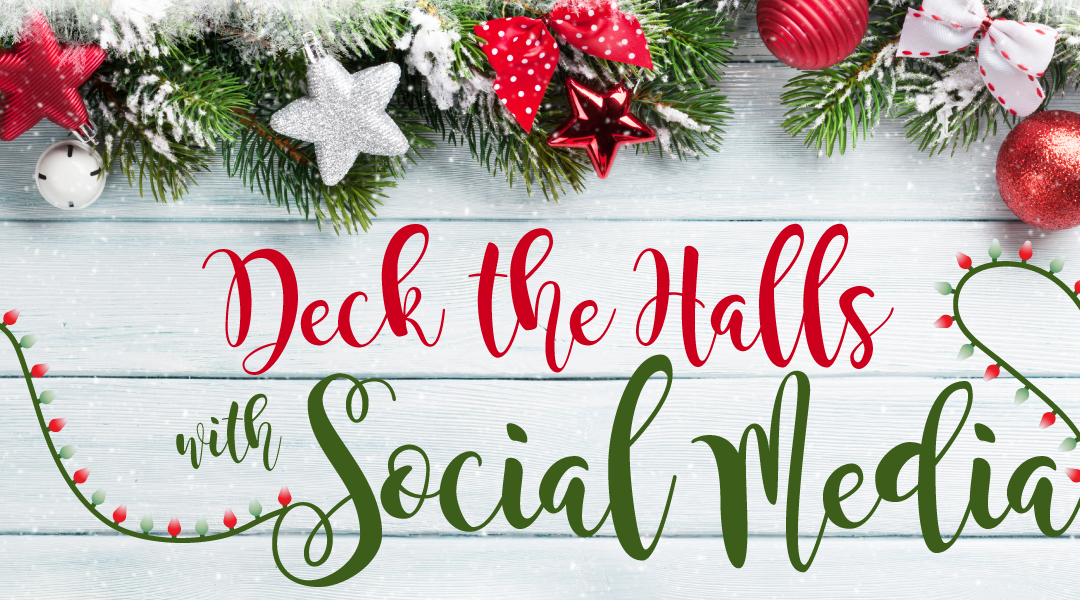 Deck the Halls with Social Media