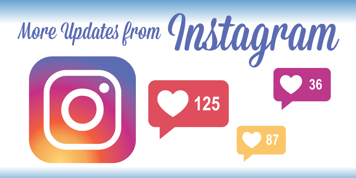 More Updates from Instagram!