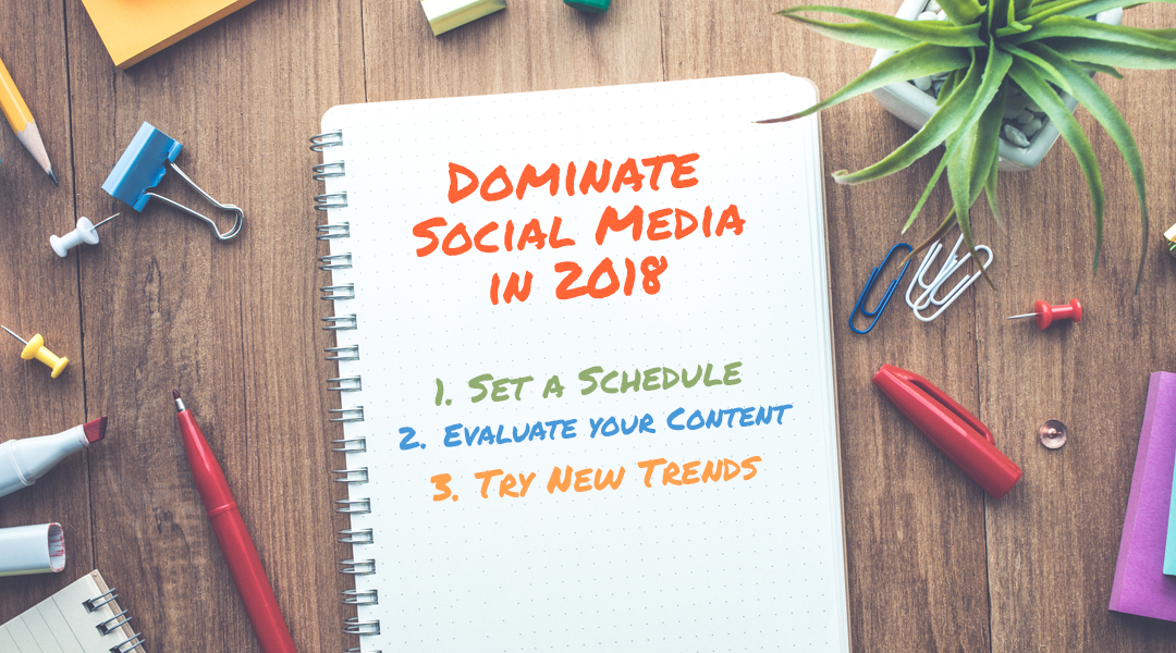 Set Your Resolutions to Dominate Social Media in 2018!