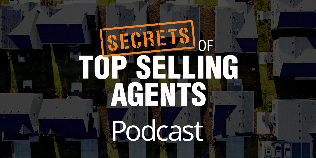 Secrets of Top Selling Agents Podcast Now Streaming!