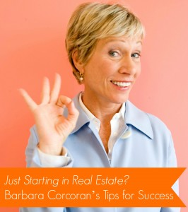 Just Starting In Real Estate Barbara Corcoran S Tips For Success