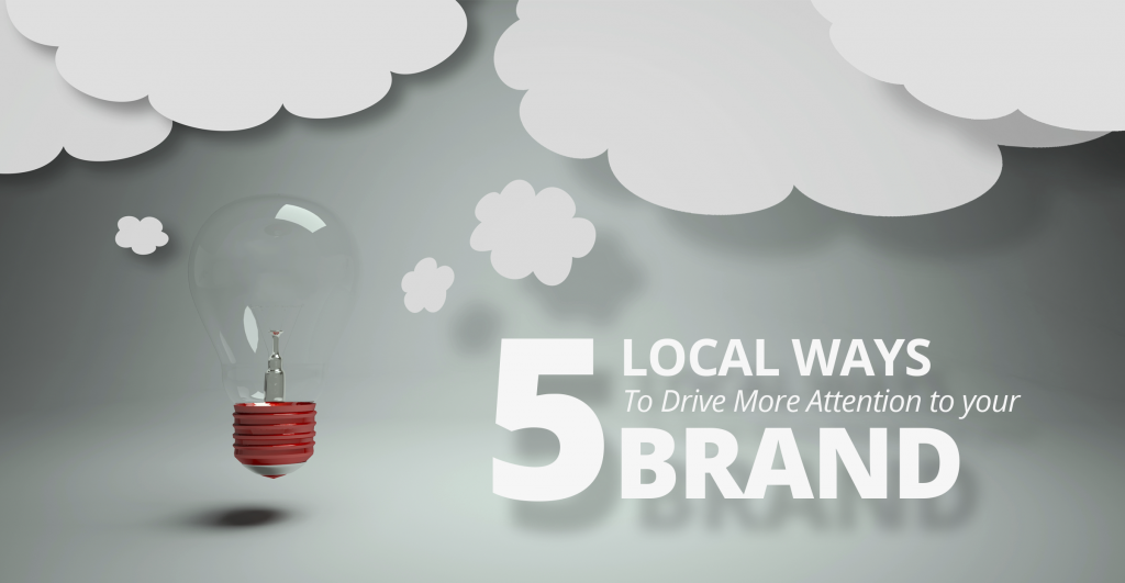 5-Underestimated-Local-Ways-to-Drive-More-Attention-to-Your-Brand
